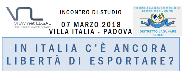INTERNATIONAL TRADE - 07.03.2018, Padova, View net Legal & AEREC Distretto Lagunare sul Commercio internazionale e DualUse